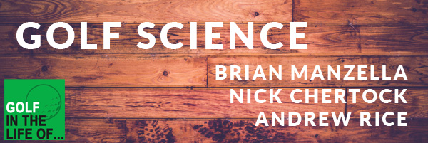 golf science brian manzella andrew rice nick chertock