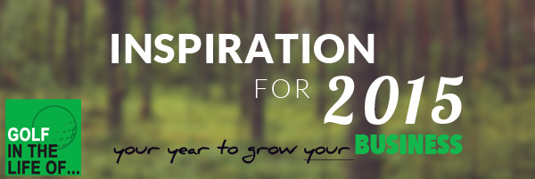 Golf Instruction business growth inspiration for 2015
