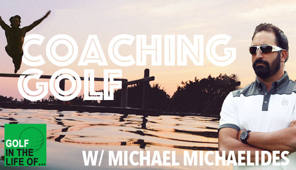 coaching golf with michael michaelides