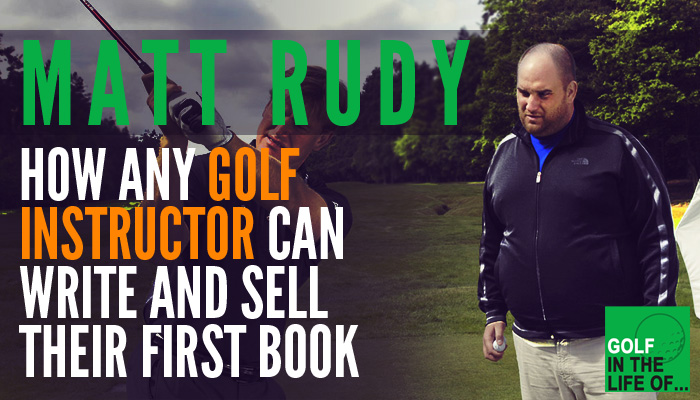 Matt Rudy Golf Instructor Book