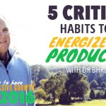 Dr Bhrett McCabe – 5 Critical Habits to Stay Energized and Productive
