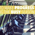 2 Case Studies on How to Make Progress During the Busy Season