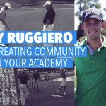 Tony Ruggiero – Creating Community in Your Academy