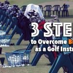 3 Steps to Overcome Burnout as a Golf Instructor