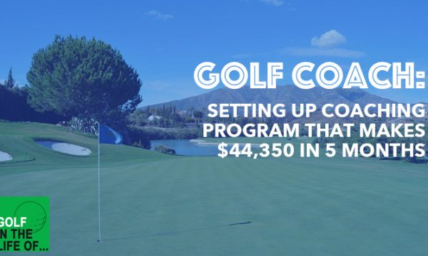 How a Golf Coach made $44,350 in 5 months