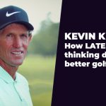 Kevin Kirk: How Lateral Thinking Develops Better Golfers