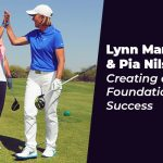 Lynn Marriott and Pia Nilsson: Creating a Foundation for Success
