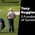 3 Fundamentals of Success with Tony Ruggiero (Part Two)